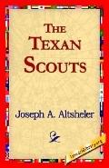 Texan Scouts A Story of the Alamo and Goliad