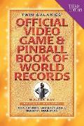 Twin Galaxies' Official Video Game & Pinball Book Of World Records: Arcade Volume, Third Edi...