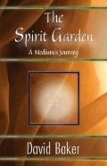 The Spirit Garden: A Medium's Journey