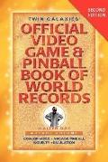 Twin Galaxies' Official Video Game & Pinballbook Of World Records: Arcade Volume, Second Edi...