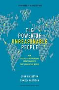 Power of Unreasonable People: How Entrepreneurs Create Markets That Change the World