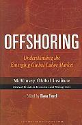 Offshoring Understanding the Emerging Global Labor Market