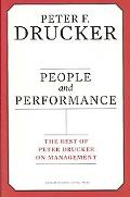 People and Performance The Best of Peter Drucker on Management