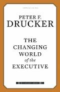 The Changing World of the Executive (Drucker Library)