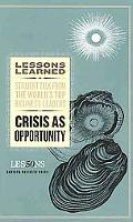 Crisis As Opportunity (Lessons Learned)