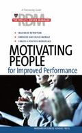 Motivating People for Improved Performance (Lessons Learned)