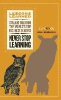 Never Stop Learning (Lessons Learned)