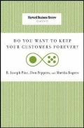 Do You Want to Keep Your Customers Forever? (Harvard Business Review Classics)