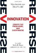 Reverse Innovation : Create Far from Home, Win Everywhere