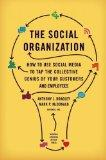 The Social Organization: How to Use Social Media to Tap the Collective Genius of Your Custom...