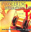 Pioneering International Law Conventions, Treaties, And Standards