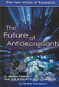 Future of Antidepressants The New Wave of Research