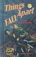 Things Fall Apart: Forensic Engineering