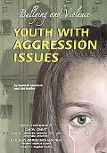 Youth with Aggression Issues: Bullying and Violence