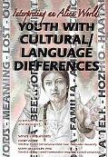 Youth with Cultural/Language Differences: Interpreting an Alien World