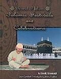 Islamic Festivals and Celebrations (World of Islam)