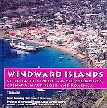 Windward Islands: St. Lucia, St. Vincent and Teh Grenadines, Grenada, Martinique, & Dominica