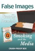 False Images, Deadly Promises: Smoking and the Media