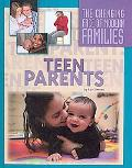 Teen Parents (The Changing Face of Modern Families)