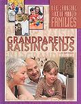 Grandsparents Raising Kids (The Changing Face of Modern Families)