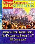 American Idol Profiles Index: Top Finalist from Seasons 1 to 7 (82 Contestants) (Dream Big: ...