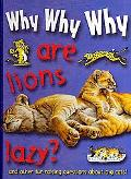 Why Why Why Are Lions Lazy? (Why Why Why?)