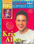 Kris Allen (Dream Big: American Idol Superstars)
