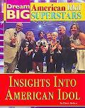 Insights into American Idol (Dream Big: American Idol Superstars)