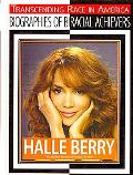 Halle Berry (Transcending Race in America: Biographies of Biracial Achievers)