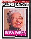 Rosa Parks: Civil Rights Activist (Transcending Race in America: Biographies of Biracial Ach...