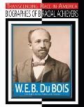 W.E.B. Du Bois: Civil Rights Activist, Author, Historian (Transcending Race in America)