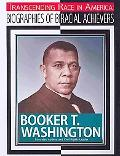 Booker T. Washington: Educator, Author, and Civil Rights Leader (Transcending Race in Americ...