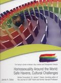 Homosexuality Around the World : Safe Havens, Cultural Challenges