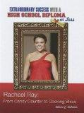 Rachael Ray: From Candy Counter to Cooking Show (Extraordinary Success with a High School Di...