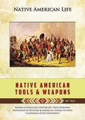 Native American Tools and Weapons