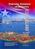 Ellis Island: The Story of a Gateway to America (Patriotic Symbols of America)