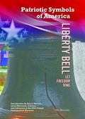 Liberty Bell: Let Freedom Ring (Patriotic Symbols of America)