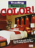 Trading Spaces: Color!: Punch It Up with Color -- The Trading Spaces Way!