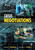 Crisis Negotiations: Managing Critical Incidents and Hostage Situations in Law Enforcement a...
