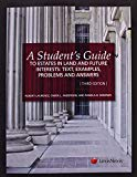 A Student's Guide to Estates in Land and Future Interests: Text, Examples, Problems, and Ans...