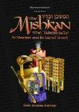 The Mishkan - The Tabernacle Compact Size: Its Structure, Its Sacred Vessels, and the Kohen'...