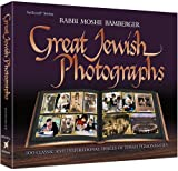 Great Jewish Photographs: 100 Classic and Inspirational Images of Torah Personalities