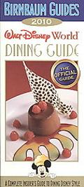 Birnbaum's Walt Disney World Dining Guide 2010