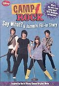Say What? A Camp Rock Fill-IN Story!