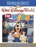Birnbaum's Walt Disney World For Kids 2011
