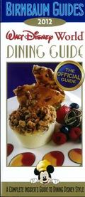 Birnbaum's Walt Disney World Dining Guide 2012