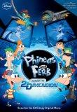 Phineas and Ferb: Across the 2nd Dimension (Phineas & Ferb)