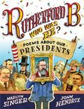 Rutherford B. , Who Was He? : Poems about Our Presidents