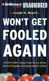 Won't Get Fooled Again: A Voter's Guide to Seeing Through the Lies, Getting Past the Propaga...