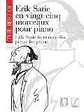 Best of Erik Satie:25 Pieces for Piano En Vingt-cinq Morcequx Pour Piano